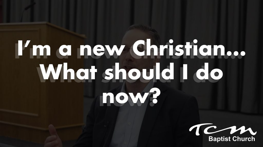 I'm a new Christian… What should I do now?