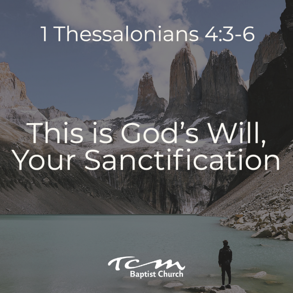 This is God\'s Will, Your Sanctification - Part 3