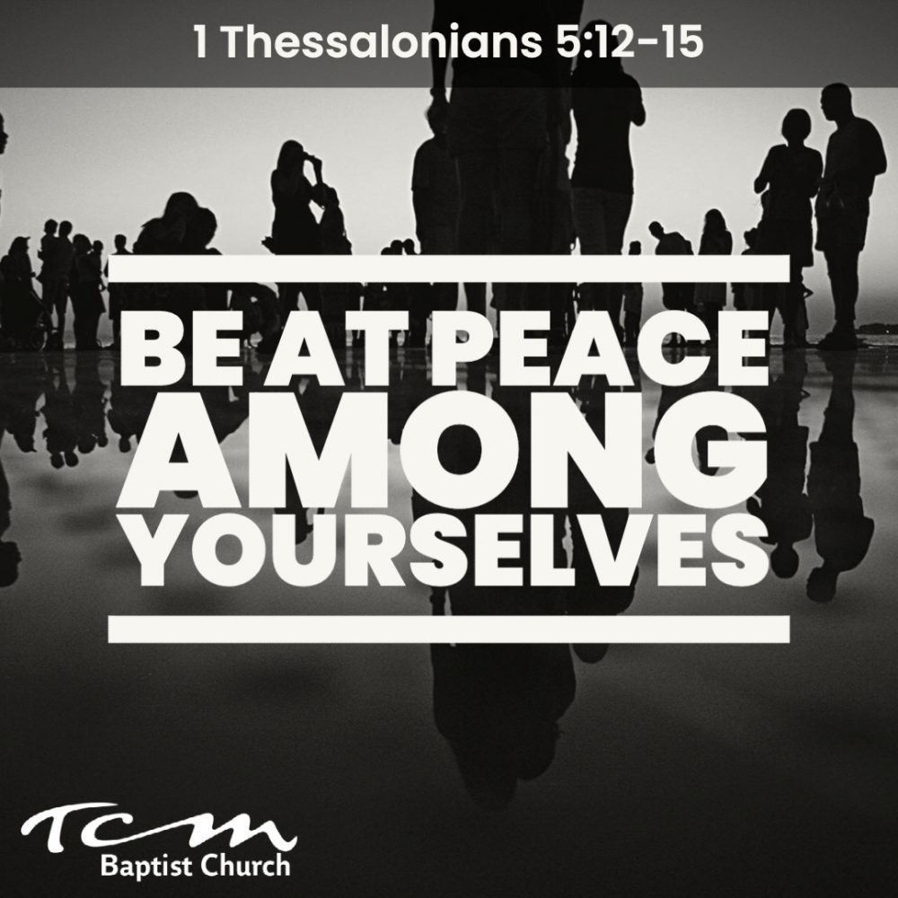 Be At Peace Among Yourselves